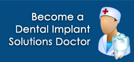 Become a Dental Implant Solutions Doctor
